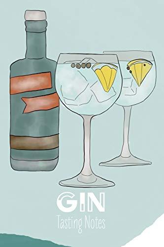 Gin Tasting Notes: Gin Tastingbuch - das perfekte Notizbuch für jeden edlen Tropfen, Soft Cover - A5, 120 Seiten, Geschenk
