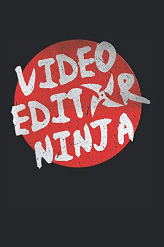 Video Editor Ninja: Video Editor Notebook Video Editing Jounal (Blank Lined Notebook, 120 Pages, 6  x 9 )