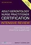 Adult-Gerontology Nurse Practitioner Certification Intensive Review: Fast Facts and Practice Questions, Second Edition
