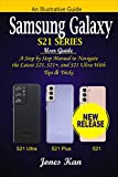 Samsung Galaxy S21 Series User Guide: A Step-by-Step Manual to Navigate the Latest S21, S21+, and S21 Ultra with Tips & Tricks (English Edition)