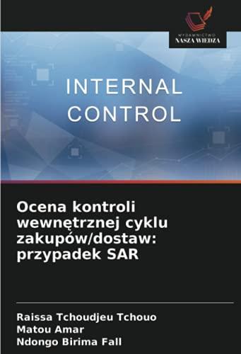 Ocena kontroli wewnetrznej cyklu zakupów/dostaw: przypadek SAR