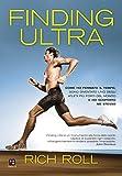 Finding Ultra: Come ho fermato il tempo, sono diventato  uno degli atleti più forti del mondo e ho scoperto me stesso (Disport)