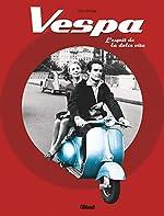 Vespa - L'esprit de la dolce vita d'Eric Dregni