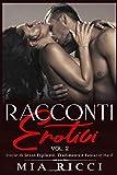 RACCONTI EROTICI: Storie di Sesso Esplicito. Tradimenti e Fantasie Hard ( Erotismo per Adulti Vol.2 )