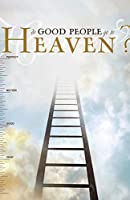 Do Good People Go to Heaven? (Pack of 25)