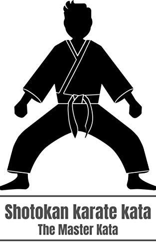 Shotokan karate kata Art : The Master Kata (English Edition)