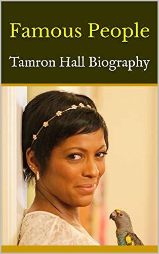 Famous People: Tamron Hall Biography (English Edition)