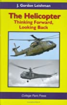 The Helicopter: Thinking Forward, Looking Back