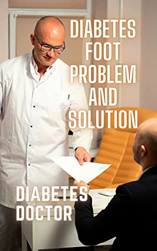 Diabetes Foot Problem and Solution: diabetes doctor (English Edition)