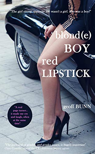 Front cover for the book blonde BOY, red LIPSTICK by Geoff Bunn