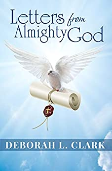 Letters From Almighty God (Letters From God) by [Deborah L. Clark]