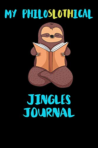 My Philoslothical Jingles Journal: Blank Lined Notebook Journal Gift Idea For (Lazy) Sloth Spirit Animal Lovers