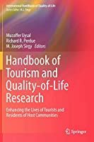 Handbook of Tourism and Quality-of-Life Research: Enhancing the Lives of Tourists and Residents of Host Communities (International Handbooks of Quality-of-Life)