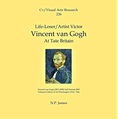 Life-Loser/Artist Victor: Vincent Van Gogh: At Tate Britain     Cv/Visual Arts Research, Book 226              By:                                                                                                                                 N.P. James                               Narrated by:                                                                                                                                 Kim Bretton                      Length: 17 mins     Not rated yet     Overall 0.0