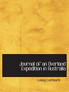 Journal of an Overland Expedition in Australia: from Moreton Bay to Port Essington a distance of