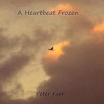 A Heartbeat Frozen