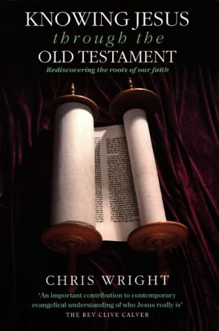 Knowing Jesus Through the Old Testament: Rediscovering the Roots of Our Faith