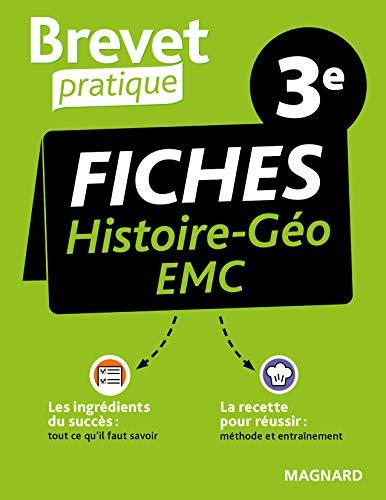 Brevet Pratique Fiches Histoire-Géographie-EMC 3e (2021)