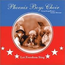 Phoenix Boys Choir: Let Freedom Sing