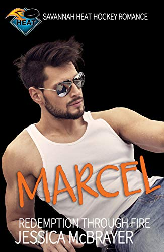 Marcel - Redemption Through Fire: A Savannah Heat Hockey Romance Book 5 (English Edition)