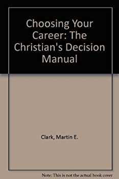 Paperback Choosing Your Career: The Christian's Decision Manual Book