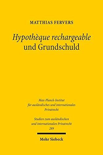 Hypothèque rechargeable und Grundschuld (Studien zum auslandischen und internationalen Privatrecht)