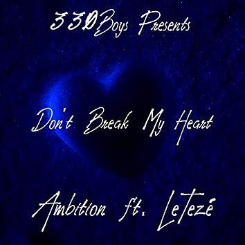 Don't Break My Heart (feat. Tezé) [I'm Still In Pain]