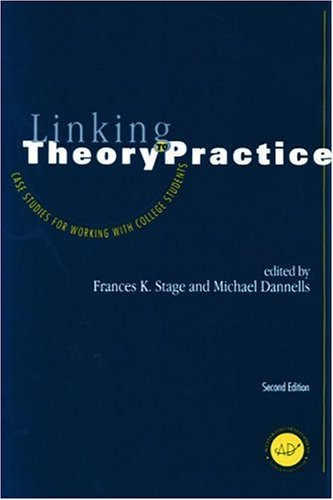 Linking Theory to Practice – Case Studies for Working with College Students
