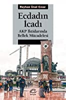 Ecdadin Icadi - AKP Iktidarinda Bellek Mücadelesi