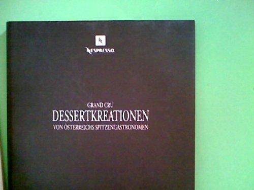 Dessertkreationen von Österreichs Spitzengastronomen. Grand Cru. Gault Millau.