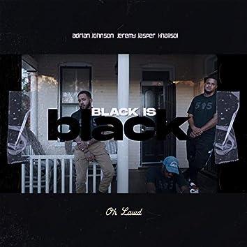 Black Is Black