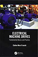 Electrical Machine Drives: Fundamental Basics and Practice Front Cover
