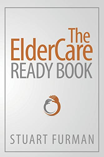 Compare Textbook Prices for The ElderCare Ready Book Illustrated Edition ISBN 9781627872201 by Furman, Stuart