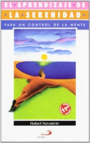 El aprendizaje de la serenidad : para un control de la mente by Rafael Navarrete Loriguillo(2007-06-01)
