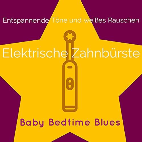 Elektrische Zahnbürste gegen Babyschreien (mit Minutenton)