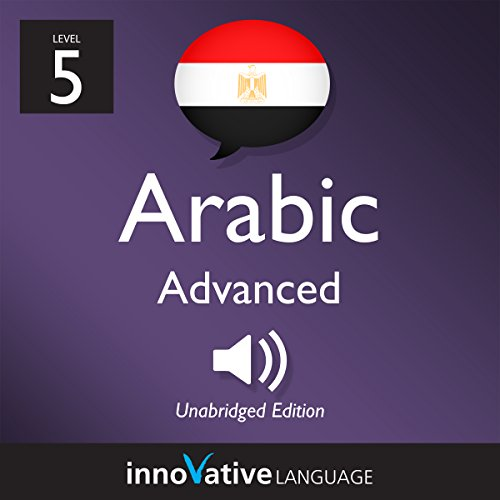 Learn Arabic - Level 5: Advanced Arabic, Volume 1: Lessons 1-25                   By:                                                                                                                                 Innovative Language Learning LLC                               Narrated by:                                                                                                                                 ArabicPod101.com                      Length: 1 hr and 56 mins     Not rated yet     Overall 0.0