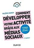 Comment développer votre activité grâce aux médias sociaux - Facebook, Twitter, LinkedIn, Instagram et les autres plateformes sociales
