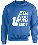 Hippowarehouse Can You Even Reed? Saxophone Unisex Jumper Sweatshirt Pullover (Specific Size Guide in...