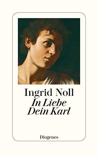 In Liebe Dein Karl: Geschichten und mehr
