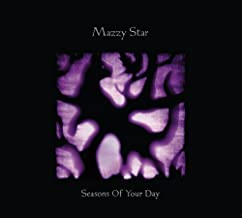 Seasons Of Your Day by Mazzy Star (2013-05-04)