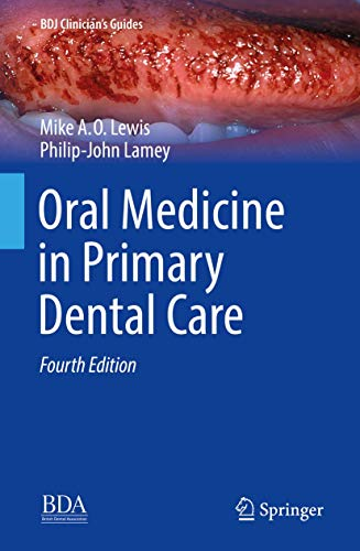 Oral Medicine in Primary Dental Care (BDJ Clinician's Guides)