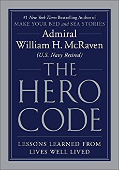 The Hero Code  Lessons Learned from Lives Well Lived
