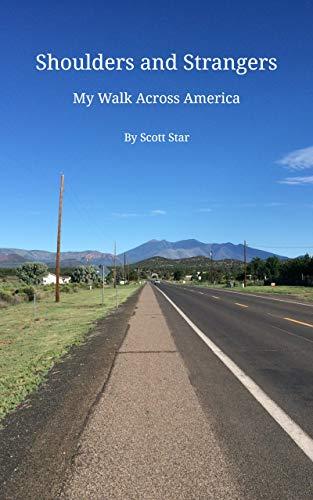 Shoulders and Strangers: My Walk Across America