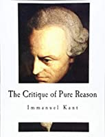 The Critique of Pure Reason (Classic Philosophy)