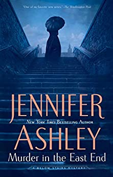 Murder in the East End (A Below Stairs Mystery Book 4) by [Jennifer Ashley]