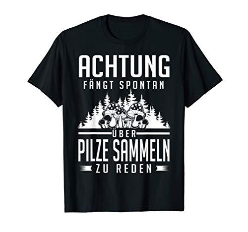 PIlzsammler Pilz Pilze Sammeln Geschenk T-Shirt