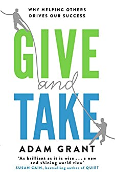 [Adam Grant]のGive and Take: A Revolutionary Approach to Success (English Edition)