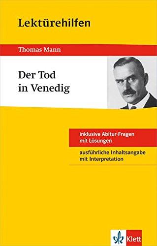Klett Lektürehilfen Thomas Mann, Der Tod in Venedig: Für Oberstufe und Abitur - Interpretationshilfe für die Schule