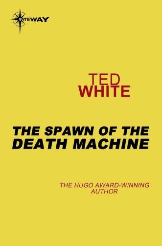 The Spawn of the Death Machine (English Edition)