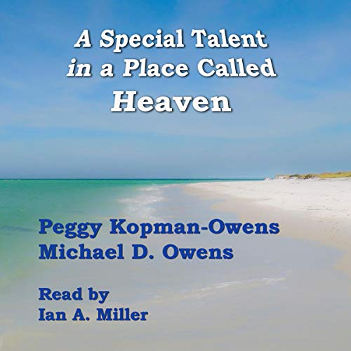 A Special Talent in a Place Called Heaven Audiobook By Peggy Kopman-Owens, Michael D. Owens cover art